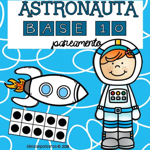 Pareamento Astronauta Base 10 | 20 Cartas para Atividade de Alfabetização Matemática