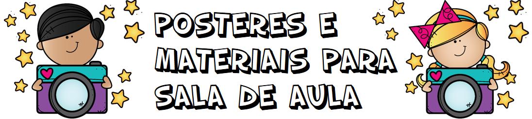 Posters para enfeitar a Sala de Aula | Alfabetização Português e Matemática