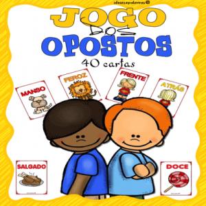 Opostos   Jogo Pedagógico   Alfabetização Infantil