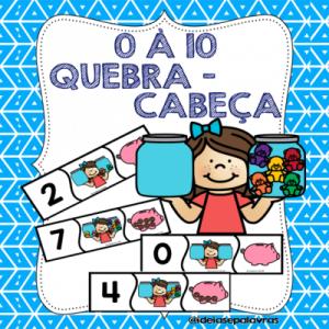 Quebra – Cabeça 0 à 10 | Jogo Pedagógico com 30 cartas | Atividade de Alfabetização Matemática