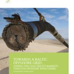 Cover Towards a Baltic Offshore Grid: connecting electricity markets through offshore wind farms