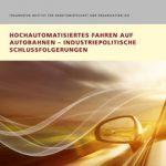 Cover Hochautomatisiertes Fahren auf Autobahnen – Industriepolitische Schlussfolgerungen