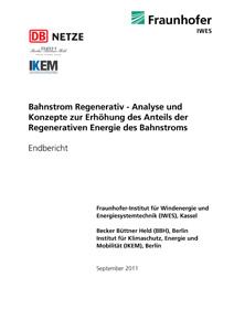 Cover Bahnstrom Regenerativ - Analyse und Konzepte zur Erhöhung des Anteils der Regenerativen Energie des Bahnstroms