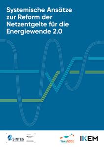 Cover Systemische Ansätze zur Reform der Netzentgelte für die Energiewende 2.0