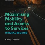 Cover Maximising Mobility and Access to Services In Rural Regions – A Policy Guideline