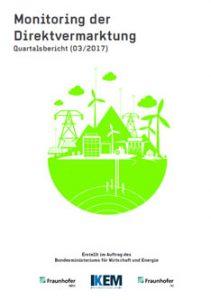 Cover Monitoring der Direktvermarktung von Strom aus Erneuerbaren Energien. Quartalsbericht (03/2017).