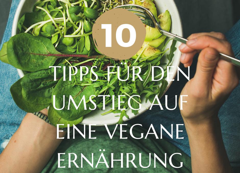 Meine 10 Tipps für den Umstieg auf eine vegane Ernährung