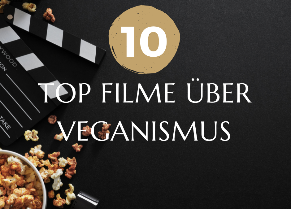 Meine 10 Top Filme über Veganismus