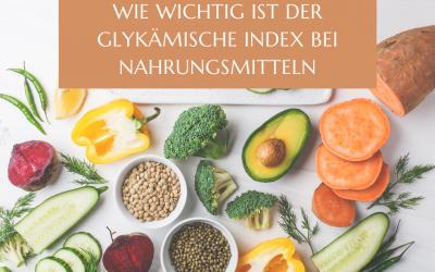 Wie wichtig ist der glykämische Index bei unseren Nahrungsmitteln?