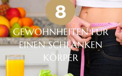 8 Gewohnheiten für einen schlanken Körper