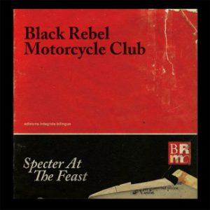 Specter At The Feast – BRMC