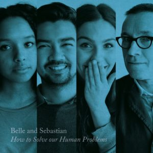 How To Solve Our Human Problems – Belle and Sebastian