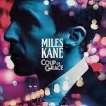 Miles Kane – Coup De Grâce