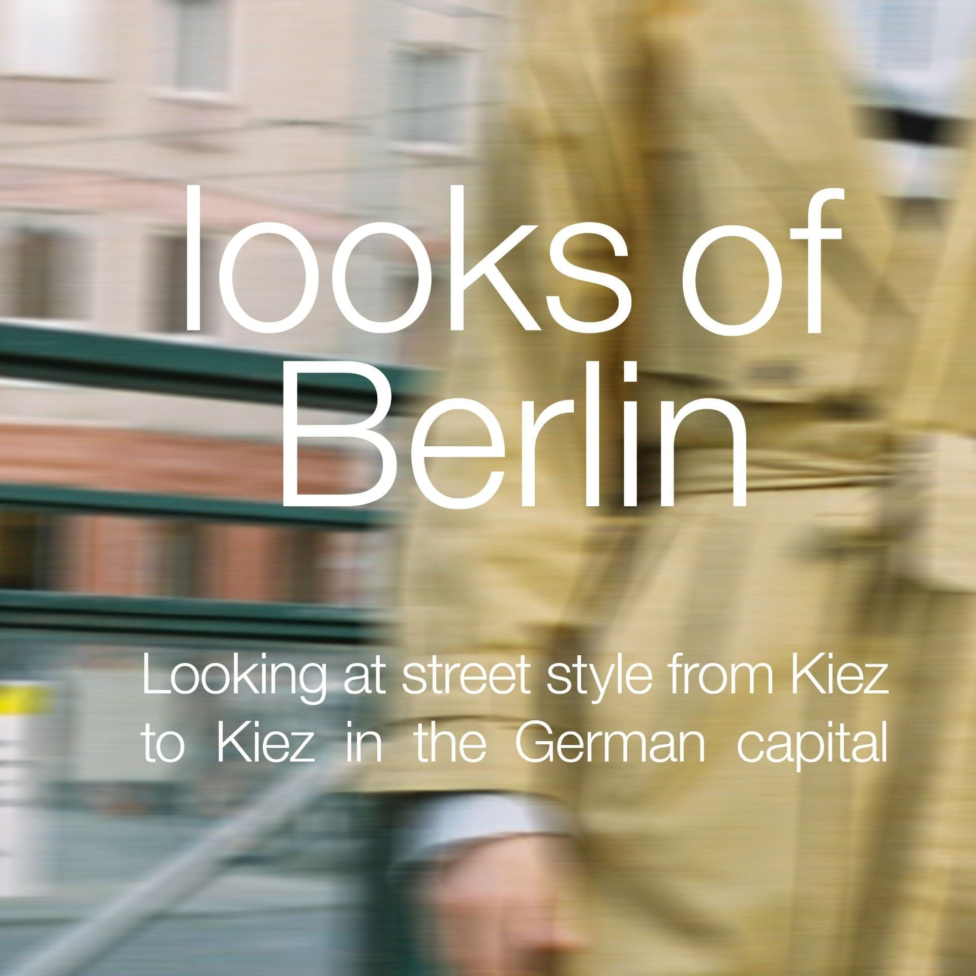 Presenting: Looks of Berlin