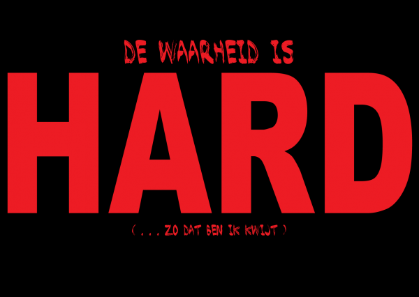 De waarheid is hard