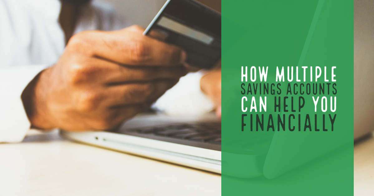 How Multiple Savings Accounts Can Help You Financially