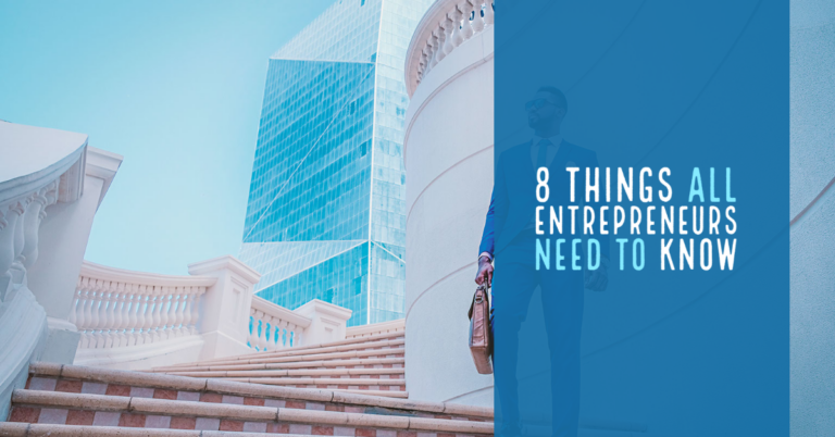 8 Things All Entrepreneurs Need to Know