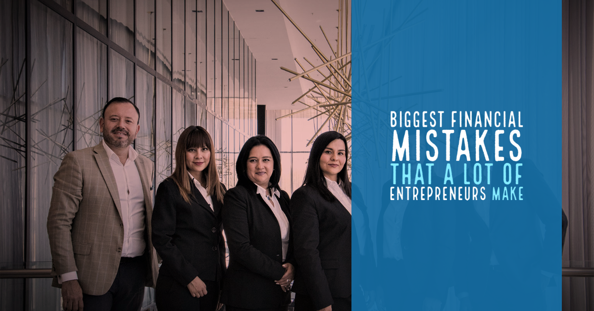 Biggest Financial Mistakes that a Lot of Entrepreneurs Make