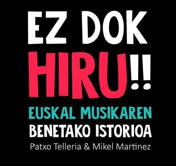 EZ DOK HIRU! EUSKAL MUSIKAREN BENETAKO ISTORIOA. Kultur Aroa @ Antsoaingo Antzokian