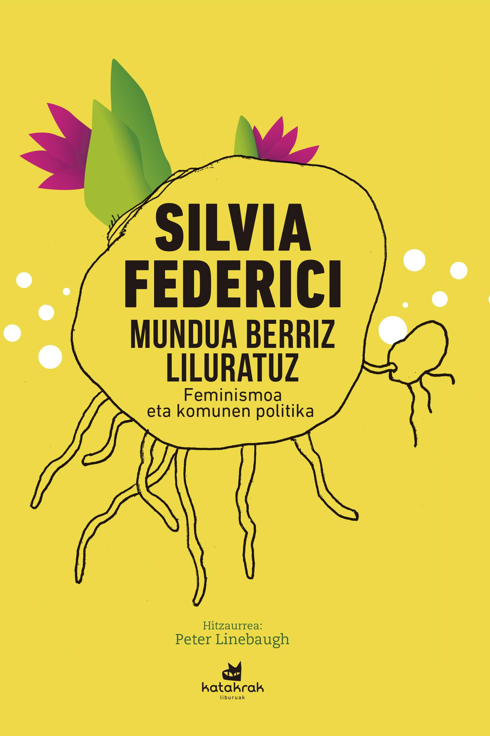 LIBURU AURKEZPENA - SILVIA FEDERICI «MUNDUA BERRIZ LILURATUZ» @ Katakrak