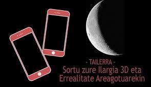 TAILERRA: 'SORTU ZURE ILARGIA 3D ETA ERREALITATE AREAGOTUAREKIN' @ Iruñeko Planetario