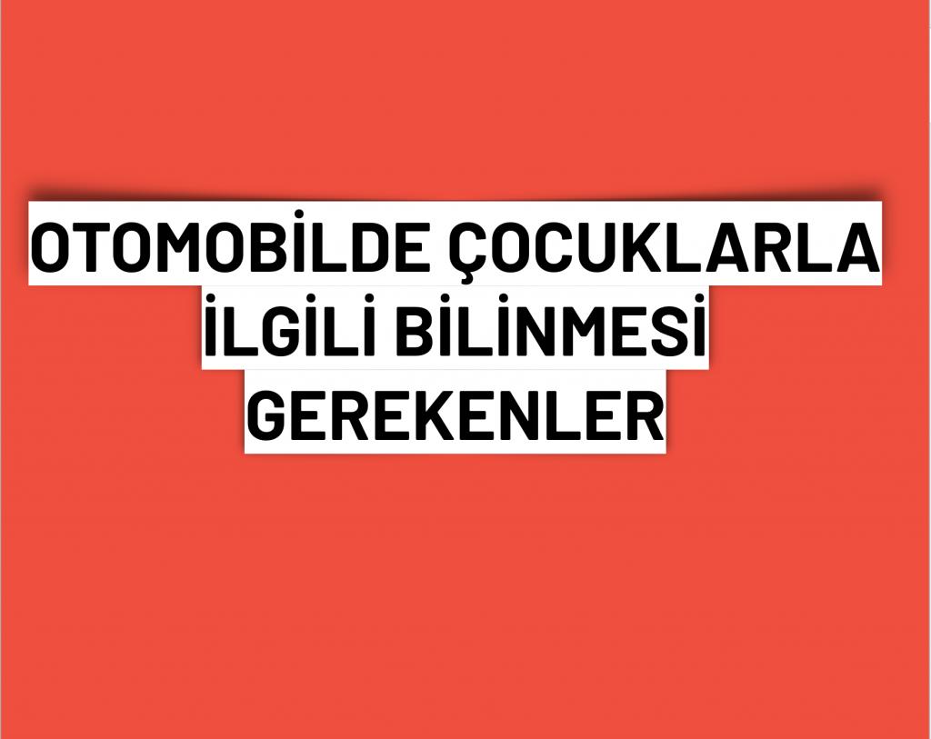 OTOMOBİLDE ÇOCUKLAR