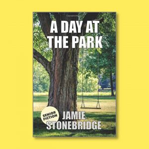 A Day At The Park - Senior Fiction - Books for people living with dementia - Jamie Stonebridge.jpeg