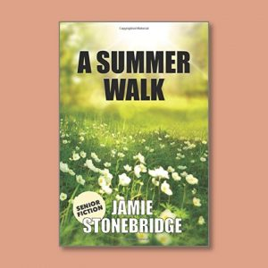 A Summer Walk - Senior Fiction - Books for people living with dementia - Jamie Stonebridge