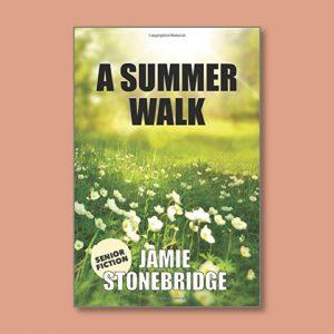 A Summer Walk - Senior Fiction - Books for people living with dementia - Jamie Stonebridge