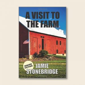 A Visit To The Farm - Senior Fiction - Books for people living with dementia - Jamie Stonebridge