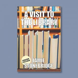 A Visit To The Library - Senior Fiction - Books for people living with dementia - Jamie Stonebridge
