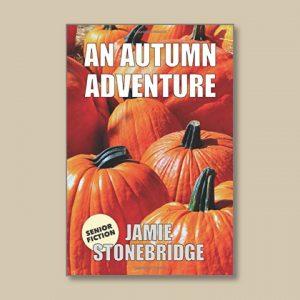 An Autumn Adventure - Senior Fiction - Books for people living with dementia - Jamie Stonebridge