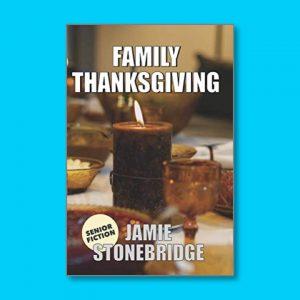 Family Thanksgiving - Senior Fiction - Books for people living with dementia - Jamie Stonebridge