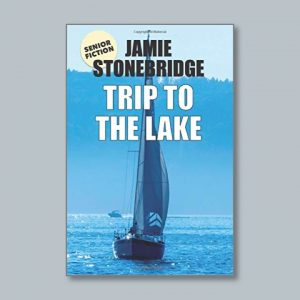 Trip To The Lake - Senior Fiction - Books for people living with dementia - Jamie Stonebridge