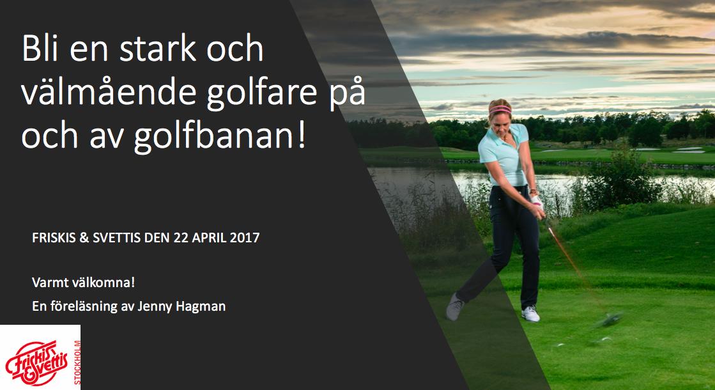 En stark och välmående golfare, på och av banan!