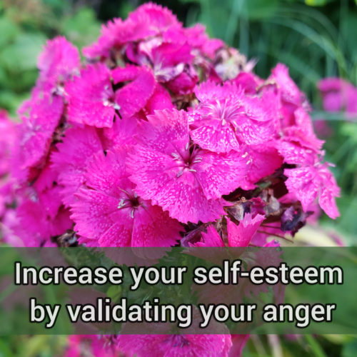 Increase your self-esteem by validating your anger