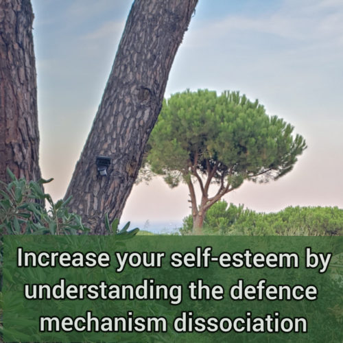 Increase your self-esteem by understanding the defense mechanism dissociation