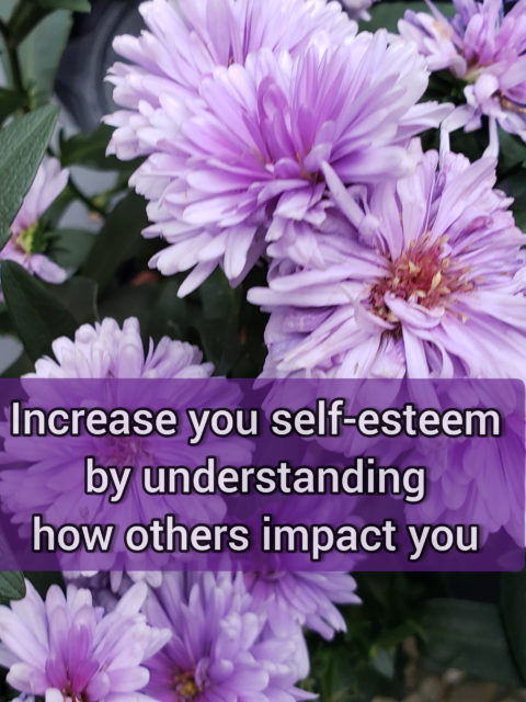 Increase your self-esteem by understanding others impact on you
