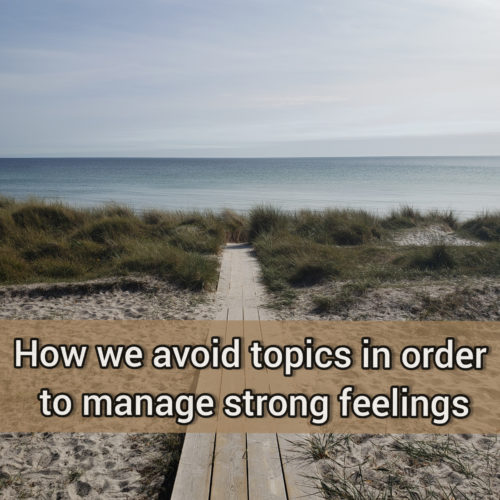 How we avoid topics in order to manage strong feelings