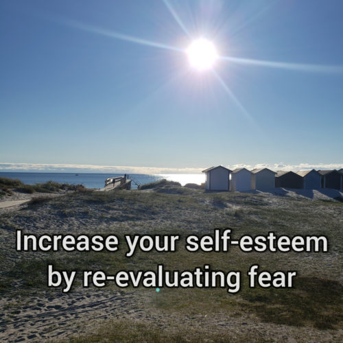 Increase your self-esteem by re-evaluating fear