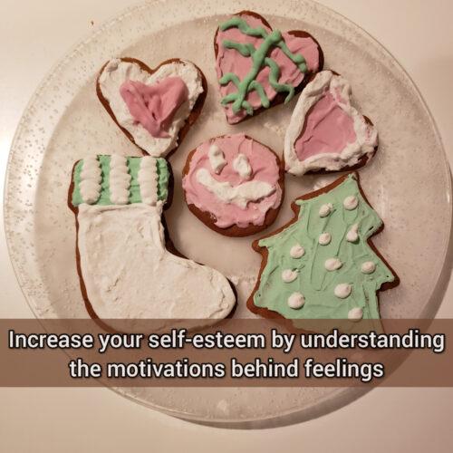 Increase your self-esteem by understanding the motivations behind feelings