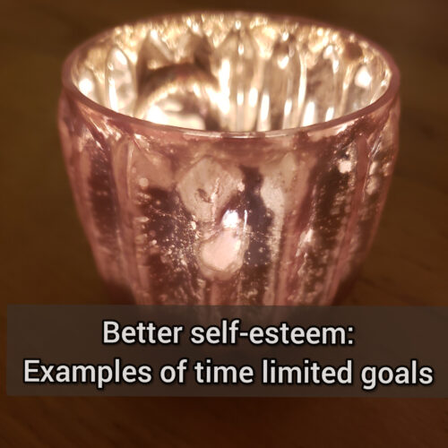 Better self-esteem: Examples of time limited goals