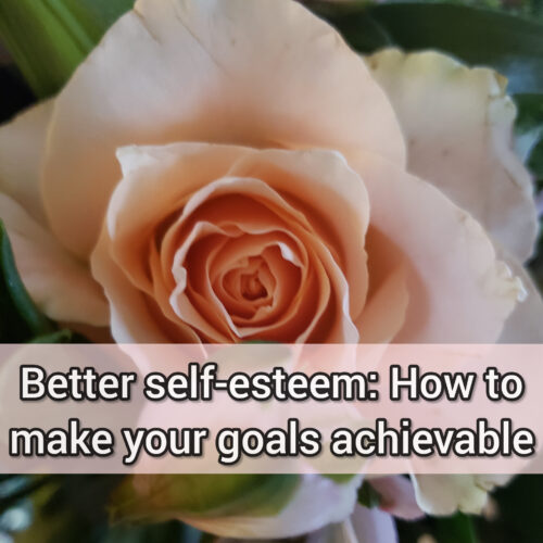 Better self-esteem: How to make your goals achievable