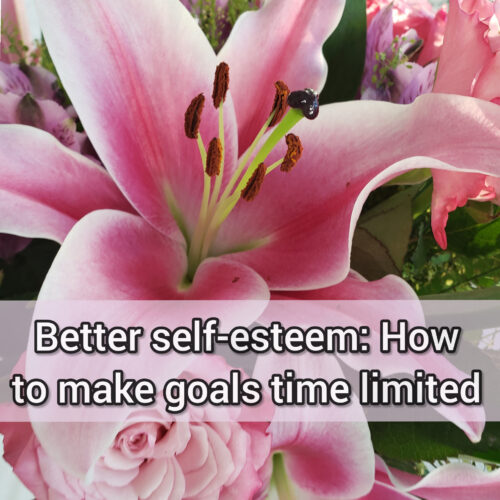 Better self-esteem: How to make goals time limited
