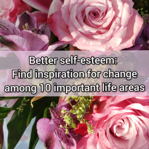 Better self-esteem: Find inspiration for change among 10 important life areas