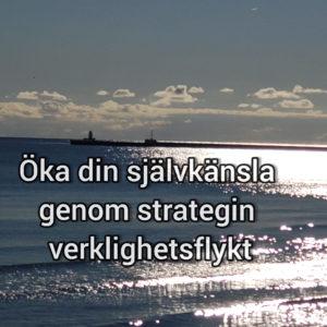 Öka din självkänsla genom strategin verklighetsflykt