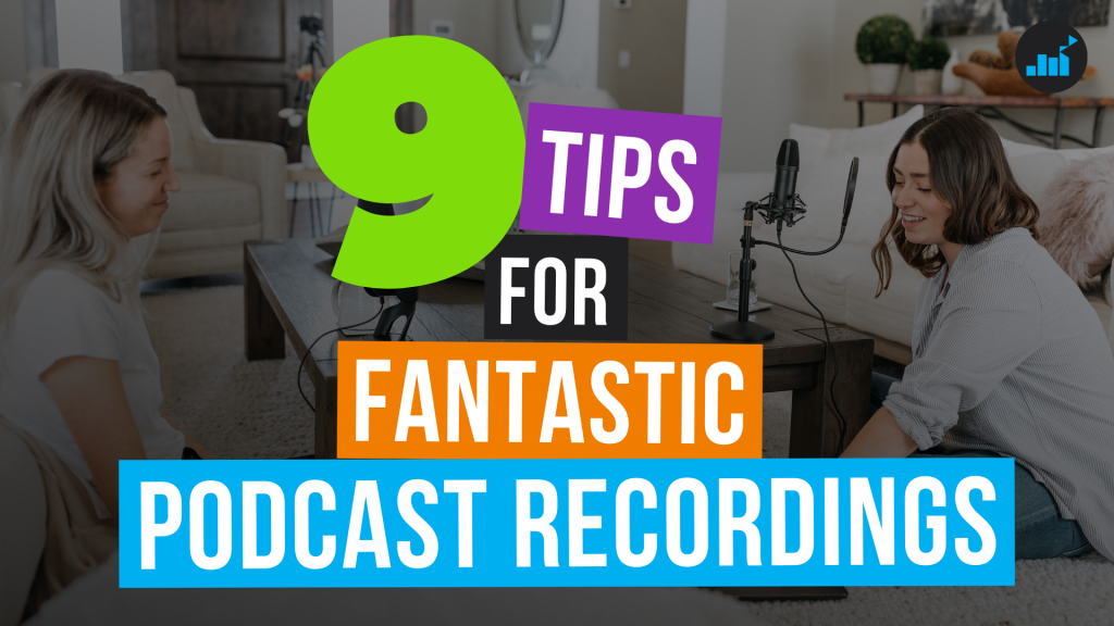 9 podcast audio recording tips