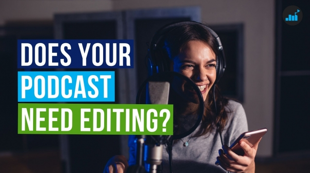 does-your-podcast-need-editing-thumbnail