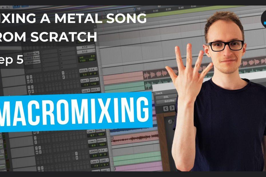 mixing a metal song part 5 macromixing thumbnail