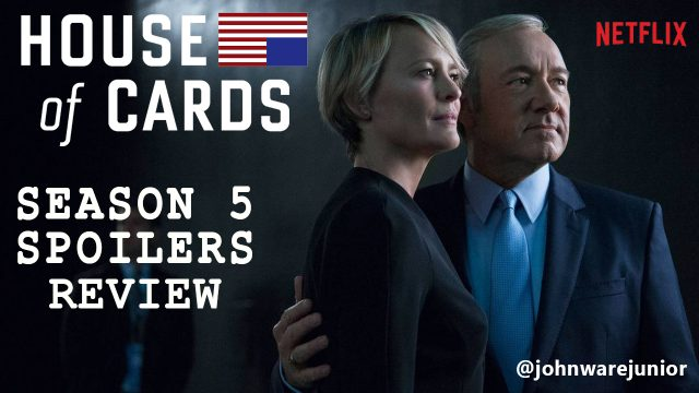 Netflix House of Cards Season 5 Spoilers Review